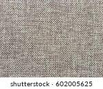 abstract rough linen texture | Shutterstock . vector #602005625