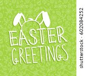 happy easter greeting card ... | Shutterstock .eps vector #602084252