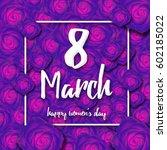 the international happy women's ... | Shutterstock . vector #602185022