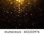 abstract gold bokeh with black... | Shutterstock . vector #602233976