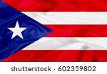 puerto rico flag of silk 3d... | Shutterstock . vector #602359802