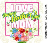 happy mothers day lettering.... | Shutterstock .eps vector #602437325