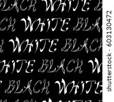 seamless pattern black white... | Shutterstock .eps vector #603130472