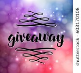 giveaway lettering for... | Shutterstock .eps vector #603170108
