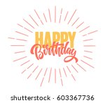 happy birthday lettering text... | Shutterstock .eps vector #603367736