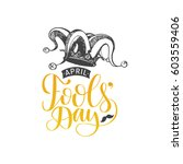 april fools'day hand lettering... | Shutterstock .eps vector #603559406
