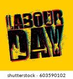 labor day emblem of grunge... | Shutterstock .eps vector #603590102
