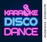 neon sign karaoke  disco  dance.... | Shutterstock .eps vector #603602258