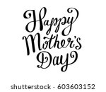 happy mothers day lettering.... | Shutterstock .eps vector #603603152