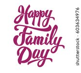 happy family day. hand drawn... | Shutterstock .eps vector #603634976