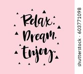 relax dream enjoy motivational... | Shutterstock .eps vector #603771098