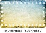 vintage film strip frame on old ... | Shutterstock . vector #603778652