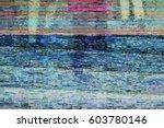test screen glitch texture | Shutterstock . vector #603780146