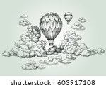 hot air balloon in the clouds...   Shutterstock .eps vector #603917108