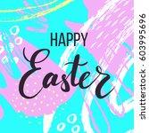 happy easter. lettering on hand ... | Shutterstock .eps vector #603995696