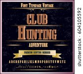 vector typeface  hunting club... | Shutterstock .eps vector #604105592