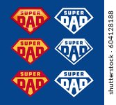 super dad emblems labels prints ... | Shutterstock .eps vector #604128188