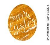easter egg with handwritten... | Shutterstock .eps vector #604192376