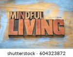 mindful living word abstract in ... | Shutterstock . vector #604323872