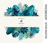trendy summer tropical leaves... | Shutterstock .eps vector #604380266