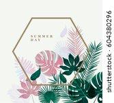 trendy summer tropical leaves... | Shutterstock .eps vector #604380296