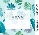 trendy summer tropical leaves... | Shutterstock .eps vector #604380362