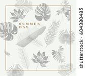 trendy summer tropical leaves... | Shutterstock .eps vector #604380485