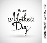 happy mother's day lattering.... | Shutterstock .eps vector #604459712