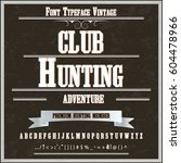 hunting club script handcrafted ... | Shutterstock .eps vector #604478966