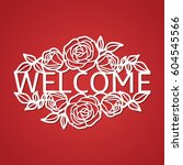 welcome plate with rose flowers ... | Shutterstock .eps vector #604545566