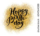 happy birthday gold sparkles | Shutterstock .eps vector #604564388