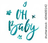 oh baby   hand drawn watercolor ... | Shutterstock . vector #604600142