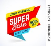 long weekend super sale banner  ... | Shutterstock .eps vector #604736135
