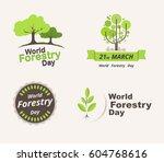set of world forestry day. 21st ... | Shutterstock .eps vector #604768616