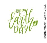 happy earth day hand lettering... | Shutterstock .eps vector #605219666