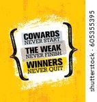 cowards never start the weak... | Shutterstock .eps vector #605355395