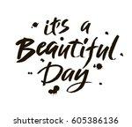 it s a beautiful day. modern... | Shutterstock .eps vector #605386136