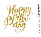 happy birthday gold sparkles | Shutterstock .eps vector #605517176