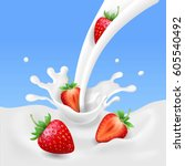 strawberry and milk  realistic... | Shutterstock .eps vector #605540492