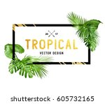 black and gold tropical border... | Shutterstock .eps vector #605732165