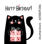 Stock vector kawaii black cat with gift box and lettering happy birthday vector illustration 605809286