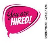 you are hired retro speech... | Shutterstock .eps vector #605814128