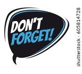 don't forget retro speech bubble | Shutterstock .eps vector #605814728