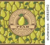 vintage pear label on seamless... | Shutterstock . vector #605833952