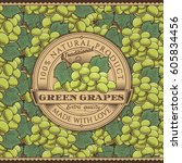 vintage green grapes label on... | Shutterstock . vector #605834456