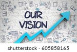our vision drawn on white brick ... | Shutterstock . vector #605858165