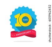 10 years anniversary logo... | Shutterstock .eps vector #605962652