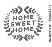 home sweet home wall decoration ... | Shutterstock .eps vector #606029846