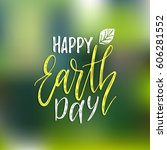 happy earth day hand lettering... | Shutterstock .eps vector #606281552