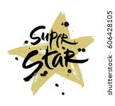 super star vector lettering... | Shutterstock .eps vector #606428105